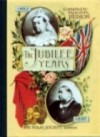 The Jubilee Years, 1887-1897 - Roger Hudson