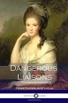 Dangerous Liaisons (Les Liaisons Dangereuses) - Pierre Choderlos de Laclos, Thomas Moore