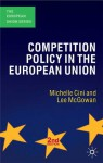 Competition Policy in the European Union - Michelle Cini, Lee McGowan, Neill Nugent, William Paterson, Vincent Wright
