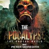 The Apocalypse: The Undead World Novel 1 (Volume 1) - Peter Meredith, Peter Meredith, Basil Sands