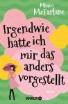 Irgendwie hatte ich mir das anders vorgestellt - Mhairi McFarlane, Britta Steffenhagen, Argon Verlag