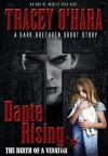 Dante Rising: the Birth of a Venator (A Dark Brethren short story) - Tracey O'Hara