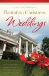 Plantation Christmas Weddings: Four-in-One Romance Collection (Romancing America) - Sylvia Barnes, Lorraine Beatty, Cynthia Leavelle, Virginia Vaughan