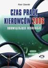 Czas pracy kierowców 2006. Obowiązujące regulacje - Piotr Ciborski