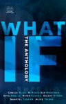 What If: The Anthology - Chelle Bliss, M. Mabie, Aly Martinez, Erin Noelle, River Savage, Hilary Storm, Shantel Tessier, Alice Montalvo-Tribue