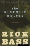 The Ninemile Wolves - Rick Bass