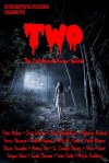 TWO: The 2nd Annual Stupefying Stories Horror Special - Bruce Bethke, Evan Dicken, José Iriarte, Rose Blackthorn, Rebecca Roland, Stone Showers, Yukimi Ogawa, Keith Rosson, Shona Snowden, Anton Sim, L. Joseph Shosty, Simon Kewin, Gregor Xane, Leah Thomas, Sean Eads, Nicole Cushing, Holly Cave