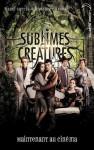 Saga Sublimes créatures - Tome 1 - 16 Lunes avec affiche du film (Black Moon) (French Edition) - Luc Rigoureau, Kami Garcia, Margaret Stohl