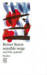 Sensible Wege: Und Frühe Gedichte - Reiner Kunze