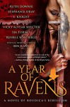 A Year of Ravens: a novel of Boudica's Rebellion - SJA Turney, Russell Whitfield, Stephanie Dray, Kate Quinn, Vicky Alvear Shecter, Ben Kane, E.E. Knight, Ruth Downie