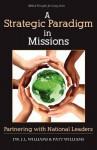 A Strategic Paradigm in Missions: Partnership with National Leaders - J.L. Williams, Patt Williams