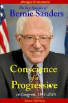 Conscience of a Progressive: The Best Speeches of Bernie Sanders, In Congress, 1991-2015, Abridged and Annotated. Illustrated. - Bernie Sanders