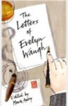 The Letters of Evelyn Waugh - Mark Amory