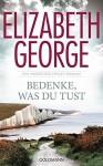 Bedenke, was du tust: Ein Inspector-Lynley-Roman 19 by Elizabeth George (2015-10-19) - Elizabeth George