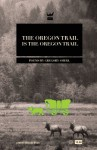 The Oregon Trail is the Oregon Trail - Gregory Sherl