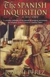 History of the Spanish Inquisition - Joseph Pérez, Janet Lloyd