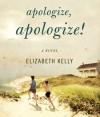 Apologize, Apologize! - Elizabeth Kelly, Jeff Woodman