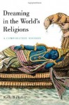Dreaming in the World's Religions - Kelly Bulkeley