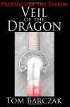 Veil of the Dragon - Tom Barczak