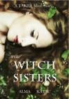 The Witch Sisters - Alma Katsu