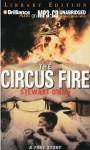 The Circus Fire: A True Story - Stewart O'Nan, Dick Hill