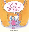 Silly Doggy! - Adam Stower