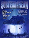 Subterranean Magazine Summer 2007 - William Schafer, Joe R. Lansdale, Rachel Swirsky, Charles de Lint, Elizabeth Bear, Gene Wolfe, Mike Resnick, Charles Stross, C.S.E. Cooney