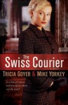 The Swiss Courier - Tricia Goyer