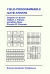 Field-Programmable Gate Arrays - Stephen D. Brown, Jonathan Rose