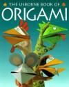 The Usborne Book of Origami (How to Make) - Eileen O'Brien, Kate Needham