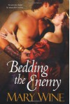 Bedding the Enemy - Mary Wine