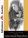 The Greatest Americans Series: Thomas Jefferson: A Selection of His Writings - Thomas Jefferson, Robin Field