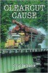 Clearcut Cause - Steve Anderson