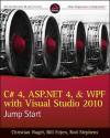 C# 4, ASP.Net 4, and Wpf, with Visual Studio 2010 Jump Start - Christian Nagel, Rod Stephens, Karli Watson, Jay Glynn, Bill Evjen, Devin Rader, Scott Hanselman, Morgan Skinner