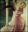 Fra Angelico: The San Marco Frescoes - Paolo Morachiello, Fra Angelico