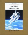 The New Global Era (The Illustrated History of the World, Vol 10) - J.M. Roberts
