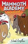 Mammoth Academy On Holiday: No. 3 - Neal Layton