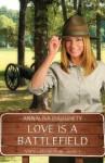 Love Is a Battlefield - Annalisa Daughety