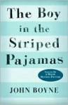 Boy in the Striped Pajamas - John Boyne