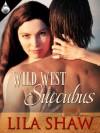 Wild West Succubus - Lila Shaw