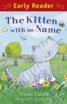 The Kitten with No Name (Early Reader) (Early Readers) - Vivian French, Selina Young