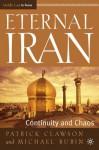 Eternal Iran: Continuity and Chaos - Patrick Clawson, Michael Rubin