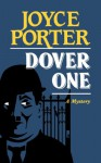 Dover One: A Mystery - Joyce Porter