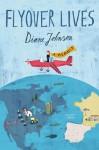 Flyover Lives: A Memoir - Diane Johnson