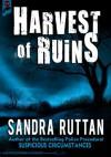 HARVEST OF RUINS - Sandra Ruttan, Allan Guthrie, Boden Steiner