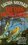 The Ends of the Earth - Lucius Shepard, Shepard Lucius