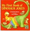 My First Book of Dinosaur Jokes - Joseph Rosenbloom, Hans Wilhelm