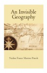 An Invisible Geography - Nadine Pinede