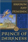 Prince of Darkness (Justin de Quincy ,#4) - Sharon Kay Penman
