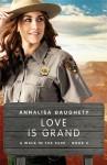 Love Is Grand - Annalisa Daughety
